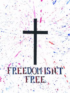freedom isn't free, cross, red white and blue, revolutionary war, liberty, independence.