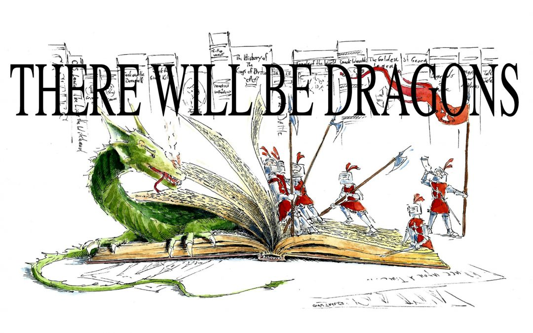 There Will Be Dragons.